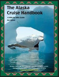 The Alaska Cruise Handbook: A Mile-By-Mile Guide by Upton, Joe