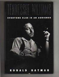 TENNESSEE WILLIAMS.  EVERYONE ELSE IS AN AUDIENCE
