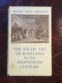 The Social Life Of Scotland In The Eighteenth Century  Hardcover