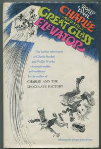 image of Charlie and the Great Glass Elevator; The Further Adventures of Charlie Bucket and Willy Wonka, Chocolate-Maker Extraordinary