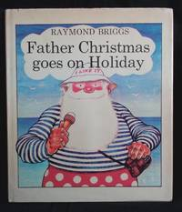 Father Christmas goes on Holiday by  Raymond Briggs - 1st Edition - 1975 - from Bryden Books (SKU: 776)