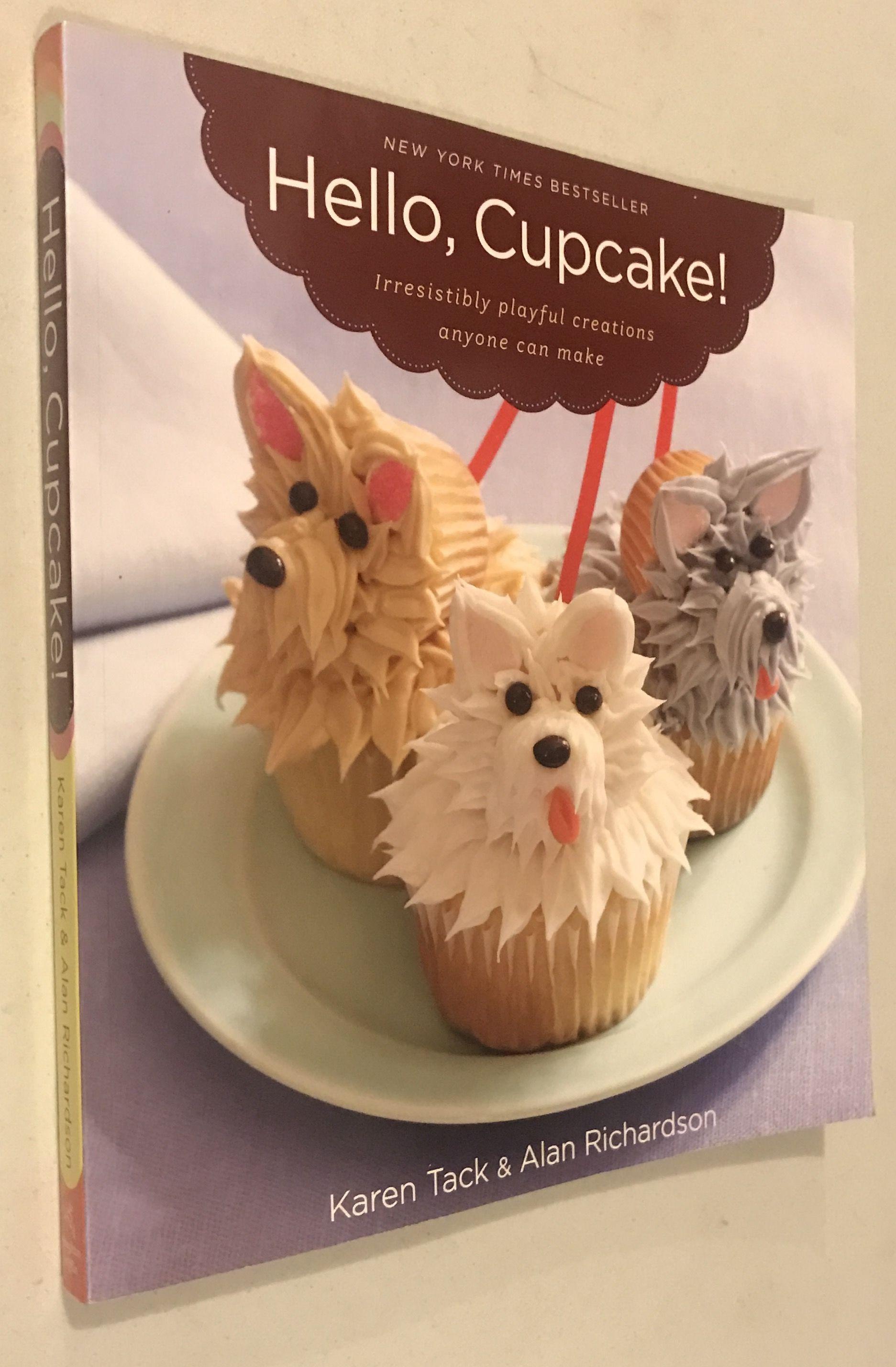 9780618829255 - Hello, Cupcake! Irresistibly Playful Creations Anyone Can  Make by Karen Tack; Alan (Chef) Richardson