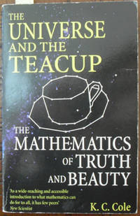 Universe and the Teacup, The: The Mathematics of Truth and Beauty