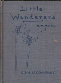 Little Wanderers by  Margaret Warner Morley - 1st Edition - 1899 - from ArchersBooks.com (SKU: 2920)