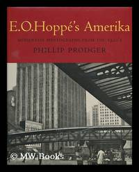 E. O. Hoppe's Amerika : modernist photographs from the 1920's / by Phillip Prodger