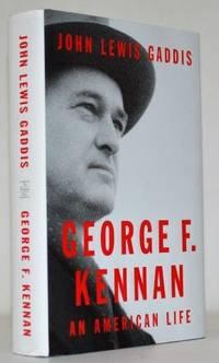 George F. Kennan: An American Life by Gaddis, John Lewis - 2011