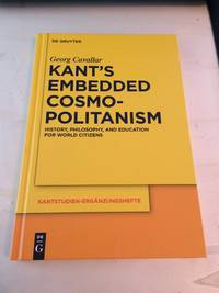 image of Kant's Embedded Cosmopolitanism: History, Philosophy, and Education for World Citizens