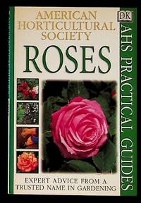 American Horticultural Society Practical Guides. Roses