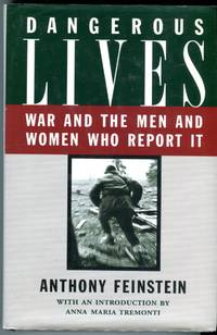 image of Dangerous Lives: War and the Men and Women Who Report It
