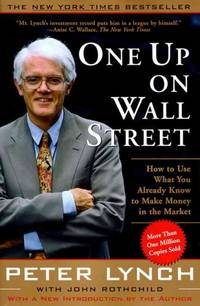 One Up on Wall Street: How to Use What You Already Know to Make Money in the Market - Paperback by  John  Peter/ Rothchild - Paperback - from 9132589 CANADA INC and Biblio.com
