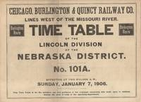 Chicago, Burlington & Quincy Railway Co. Lines West of the Missouri River.  Time Table of the Lincoln Division of the Nebraska District. No. 101A.  Effective at Two O'clock A.M., Sunday, January 7, 1906. [cover title]