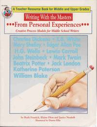WRITING WITH THE MASTERS FROM PERSONAL EXPERIENCES (CREATING PROCESS  MODELS FOR MIDDLE SCHOOL WRITERS) A Teacher Resource Book for Middle  School Writers by  Janice  Elaine and Neuleib - Paperback - 1994 - from Never Enough Stuff and Biblio.com