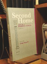 Second Home: Life in a Boarding School by  Craig Thorn - Paperback - 2003 - from Henniker Book Farm and Biblio.com
