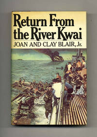 Return from the River Kwai by  Joan and Clay  Jr. - Hardcover - c1979 - from Books Tell You Why, Inc. (SKU: 52175)
