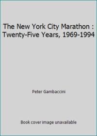 The New York City Marathon : Twenty-Five Years, 1969-1994