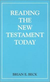 READING THE NEW TESTAMENT TODAY: Introduction to New Testament Criticism