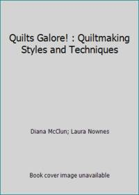 Quilts Galore! : Quiltmaking Styles and Techniques