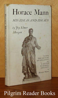 Horace Mann: His Ideas and Ideals