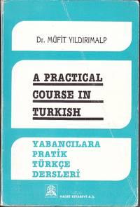 A Practical Course in Turkish.  Yabancilara Pratik Turkce Dersleri