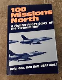 image of 100 Missions North (SIGNED)  A Fighter Pilot's Story of the Vietnam War