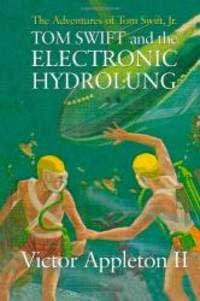 Tom Swift and the Electronic Hydrolung: The Adventures of Tom Swift, Jr. by Victor Appleton II - 2009-06-08