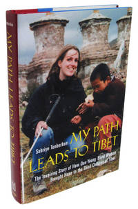 My Path Leads to Tibet: The Inspiring Story of How One Young Blind Woman Brought Hope to the...