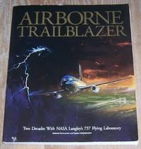 AIRBORNE TRAILBLAZER Two Decades with Nasa Langley's 737 Flying Laboratory