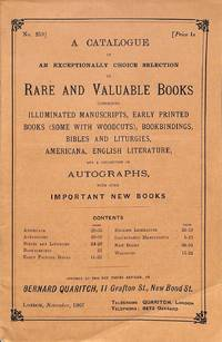 Catalogue 259/Nov. 1907: Rare and valuable books, manuscripts, early  printed books (some with woodcuts), bookbindings, bibles and liturgies,  Americana, English Literature and a collection of Autographs, with some  important  new books.