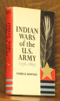 INDIAN WARS OF THE U.S. ARMY (1776-1865) [INSCRIBED BY AUTHOR]
