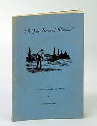 """""""A Quiet Sense of Humour (Humor)"""" - A Collection of Stories and Articles"""