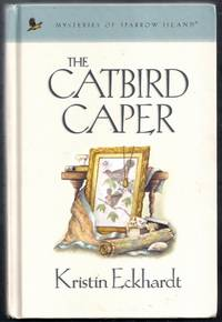 The Catbird Caper. Mysteries of Sparrow Island