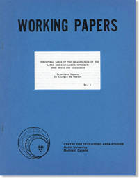 Structural Bases of the Organization of the Latin America Labour Movement: Some Notes for Discussion