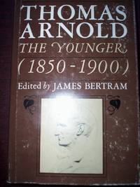 Letters of Thomas Arnold the Younger 1850-1900