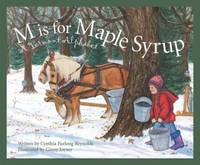 M Is for Maple Syrup : A Vermont Alphabet