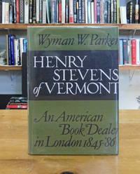 Henry Stevens of Vermont American Rare Book Dealer in London, 1845-1886