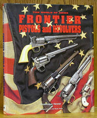 Frontier Pistols and Revolvers: The World of Arms