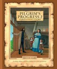 Pilgrim's Progress 2: Christiana's Story by John Bunyan - Hardcover - 2013-04-08 - from Books Express and Biblio.com