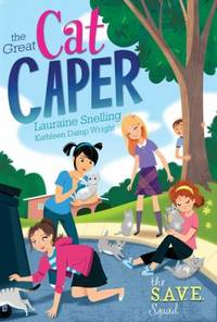 S. A. V. E. Squad Series Book 2: the Great Cat Caper by Lauraine Snelling; Kathleen Wright - Paperback - 2012 - from ThriftBooks and Biblio.com