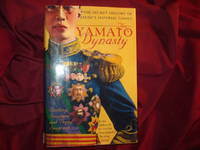The Yamato Dynasty. The Secret History of Japan's Imperial Family.