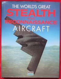 image of The World's Great Stealth and Reconnaissance Aircraft