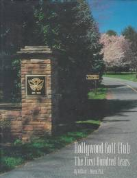 HOLLYWOOD GOLF CLUB: THE FIRST HUNDRED YEARS