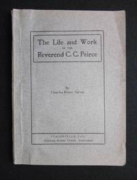 The Life and Work of The Reverend C.C. Peirce, A True Follower of Jesus