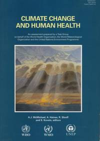 Climate Change and Human Health. by  and S. Kovats [Editors]  R. Sloof - Paperback - First Ed, unstated.  - 1996. - from Black Cat Hill Books and Biblio.com