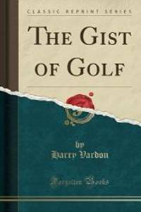 The Gist of Golf Classic Reprint