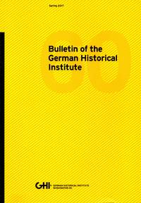 Bulletin of the German Historical Institute, 60; Spring 2017