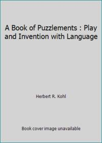 A Book of Puzzlements : Play and Invention with Language