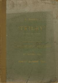 A SOUVENIR OF TRILBY:; (FOUNDED ON GEORGE DU MAURIER'S NOVEL.) PRODUCED FOR THE FIRST TIME IN LONDON AT THE THEATRE ROYALE, HAYMARKET, ON THE 30TH OF OCTOBER, 1895 BY HERBERT BEERBOHM TREE. [cover title]