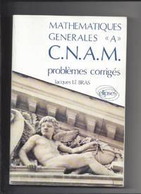 "MATHEMATIQUES GENERALES ""A"" CNAM. Problèmes corrigés  580..."