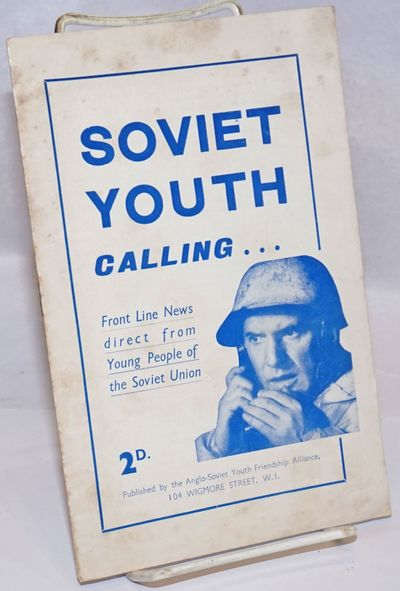 London: Anglo-Soviet Youth Friendship Alliance, 1941. Pamphlet. 12p., 5.5x8.5 inches, stapled pamphl...