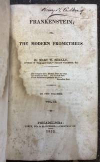 FRANKENSTEIN; OR, THE MODERN PROMETHEUS [VOLUME TWO OF TWO ONLY]